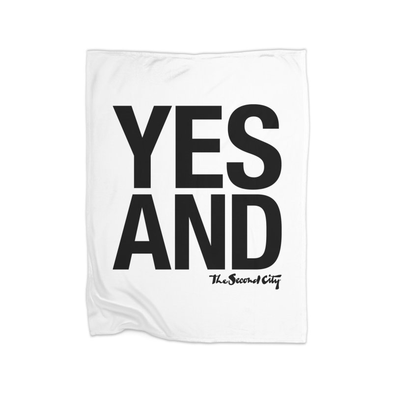 Yes, And Home Fleece Blanket Blanket by The Second City