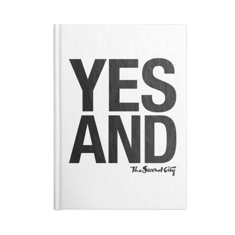 Yes, And Accessories Notebook by secondcity's Artist Shop