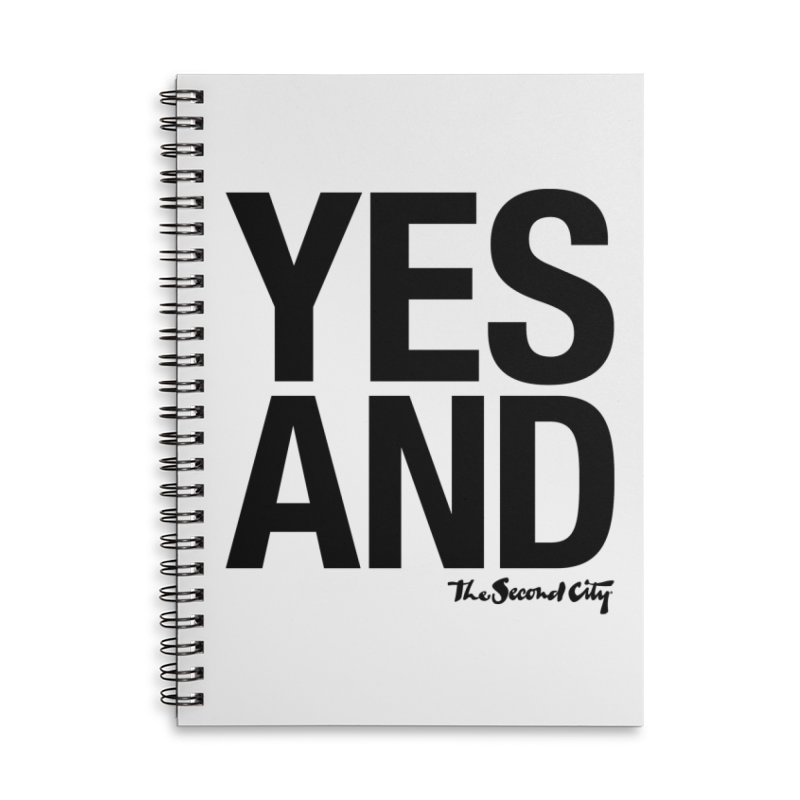 Yes, And Accessories Lined Spiral Notebook by The Second City