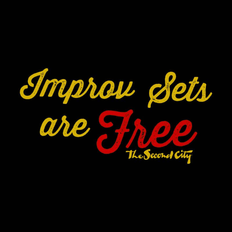 Improv Sets are Free Men's Sweatshirt by The Second City