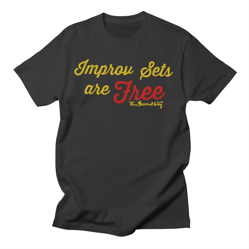 Improv Sets are Free Men's T-Shirt by The Second City