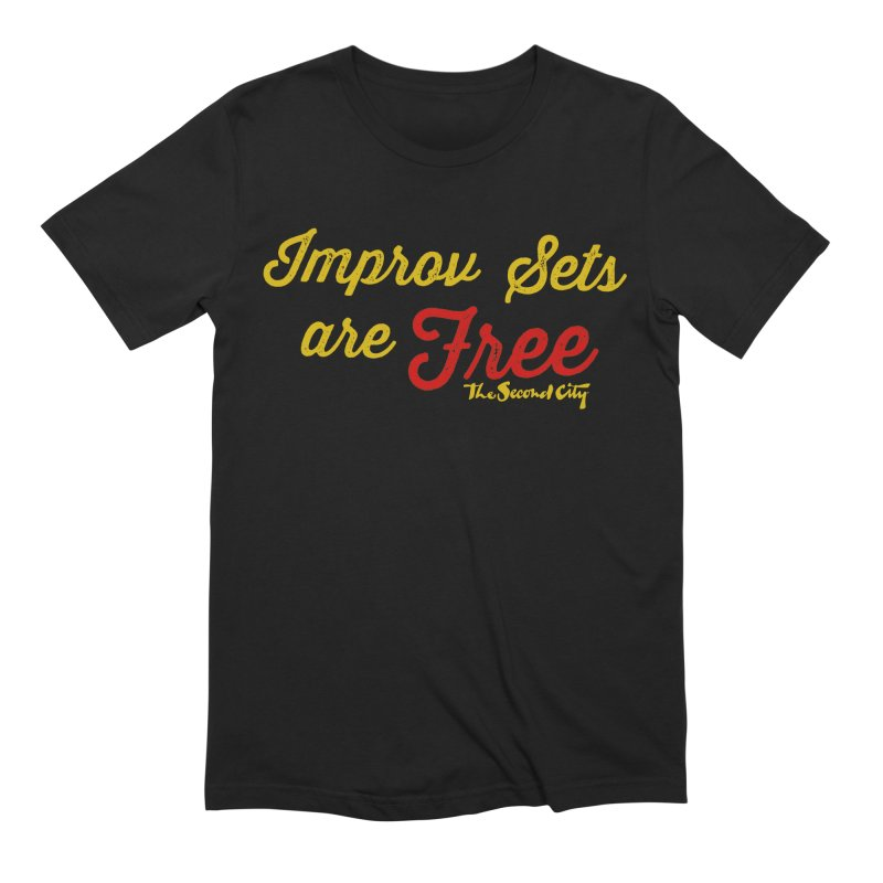 Improv Sets are Free Men's Extra Soft T-Shirt by The Second City