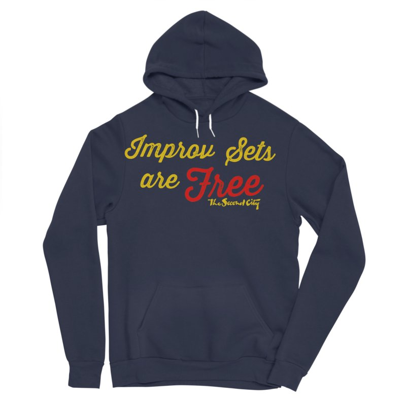 Improv Sets are Free Men's Sponge Fleece Pullover Hoody by The Second City