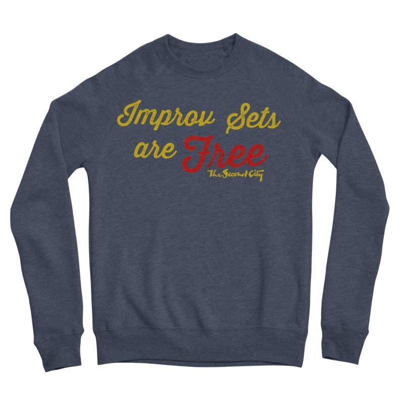 Improv Sets are Free Men's Sponge Fleece Sweatshirt by The Second City
