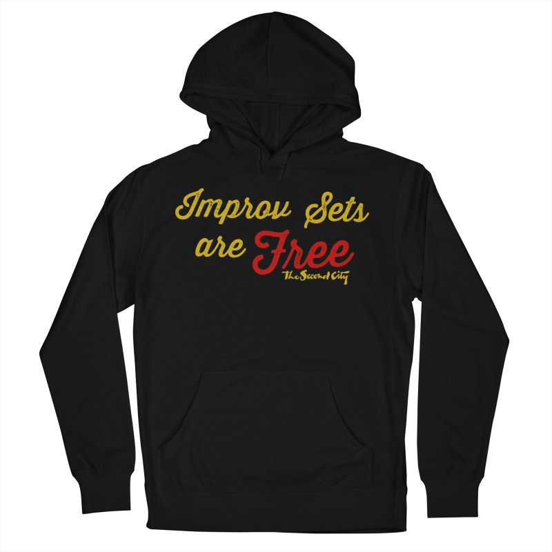 Improv Sets are Free Men's French Terry Pullover Hoody by The Second City