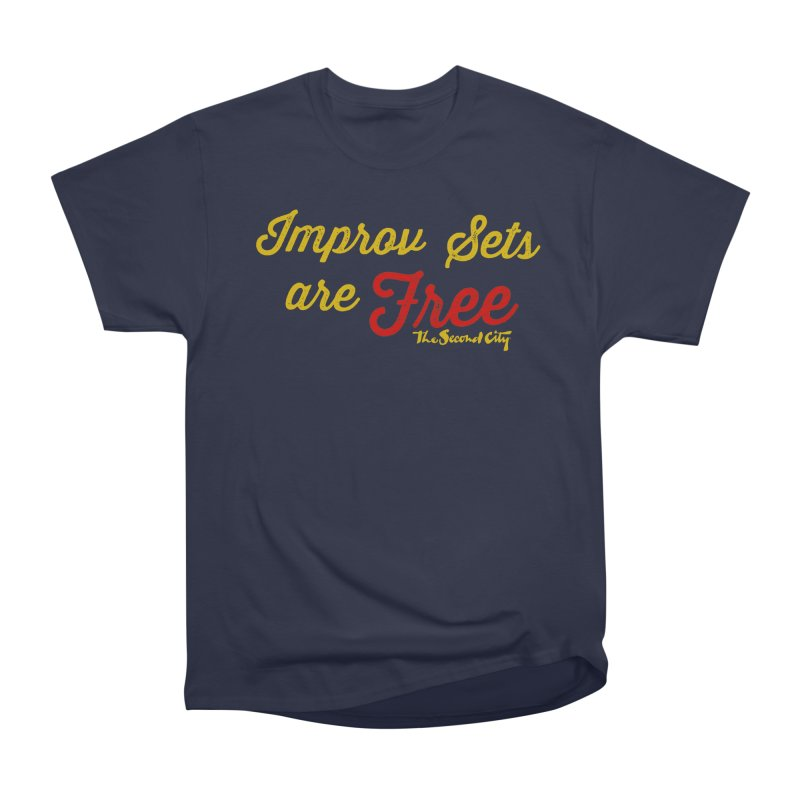 Improv Sets are Free Men's Heavyweight T-Shirt by The Second City