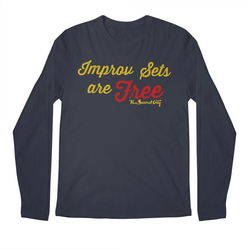 Improv Sets are Free Men's Regular Longsleeve T-Shirt by The Second City