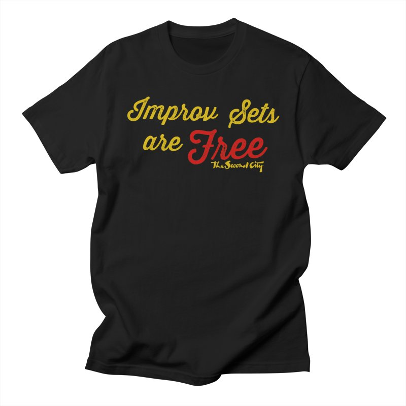 Improv Sets are Free Women's Regular Unisex T-Shirt by The Second City