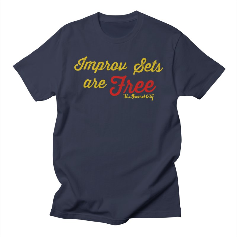 Improv Sets are Free Men's Regular T-Shirt by secondcity's Artist Shop