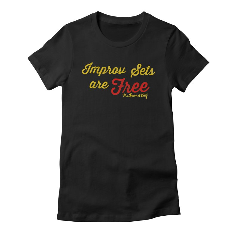 Improv Sets are Free Women's T-Shirt by The Second City