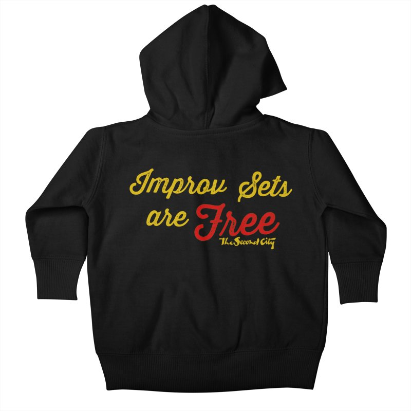 Improv Sets are Free Kids Baby Zip-Up Hoody by The Second City