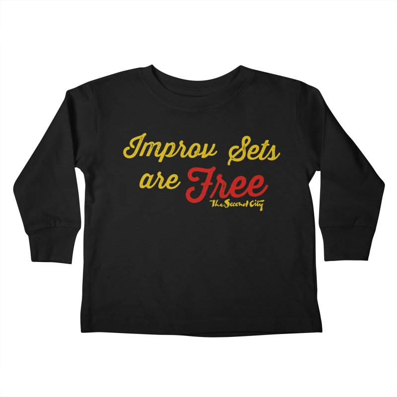 Improv Sets are Free Kids Toddler Longsleeve T-Shirt by The Second City