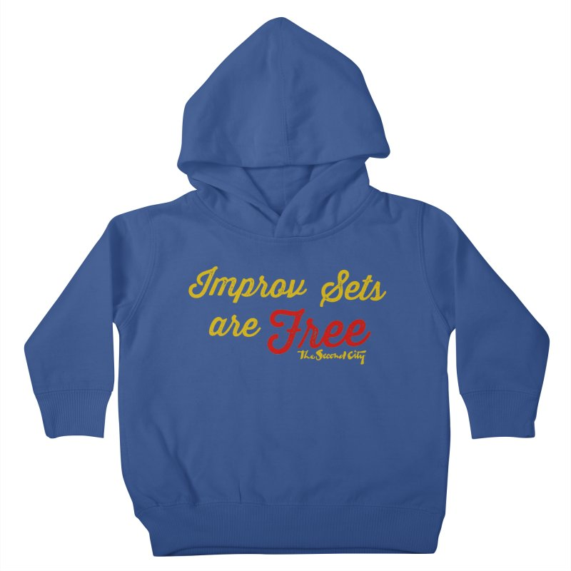 Improv Sets are Free Kids Toddler Pullover Hoody by secondcity's Artist Shop