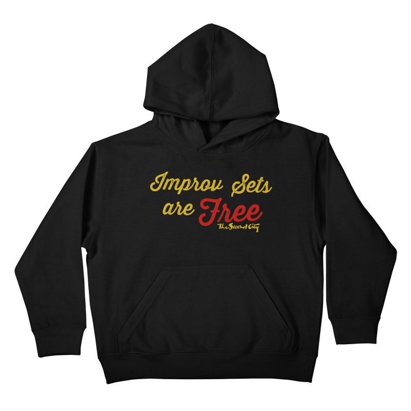 Improv Sets are Free Kids Pullover Hoody by The Second City