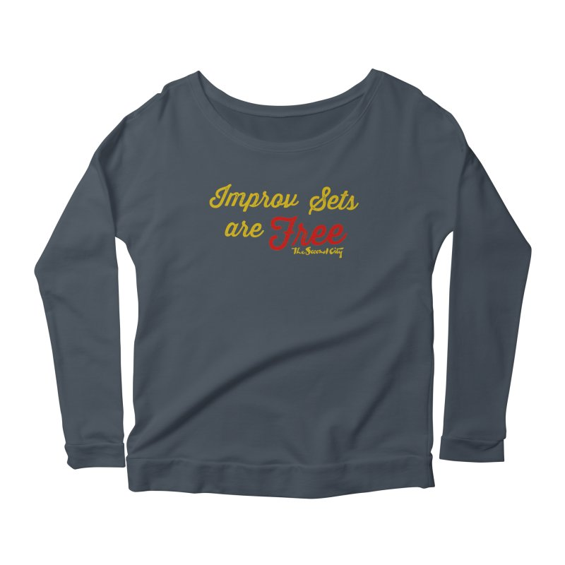 Improv Sets are Free Women's Scoop Neck Longsleeve T-Shirt by The Second City