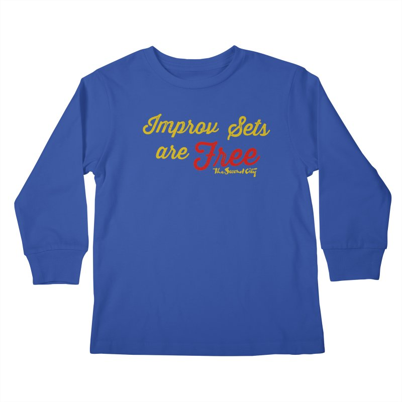 Improv Sets are Free Kids Longsleeve T-Shirt by The Second City