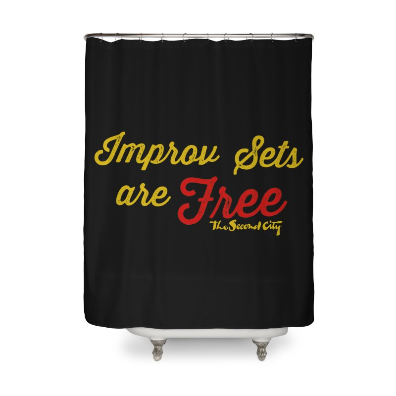 Improv Sets are Free Home Shower Curtain by The Second City
