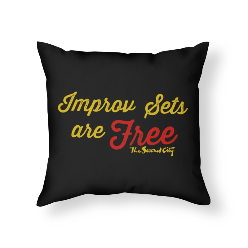 Improv Sets are Free Home Throw Pillow by The Second City