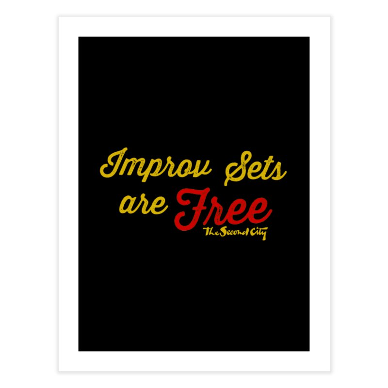 Improv Sets are Free Home Fine Art Print by The Second City