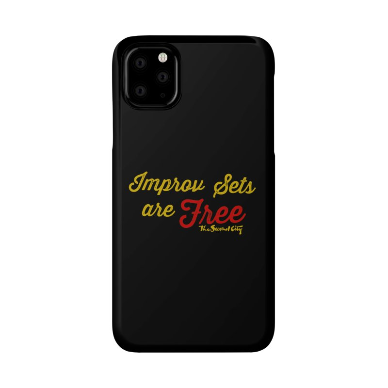 Improv Sets are Free Accessories Phone Case by The Second City