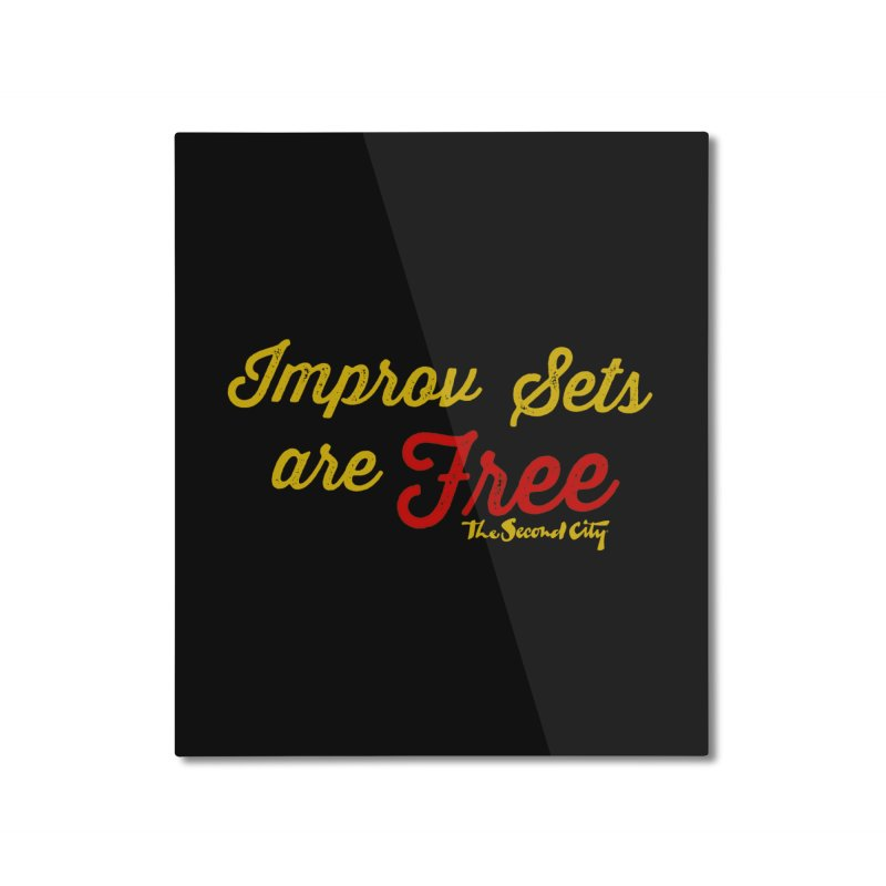 Improv Sets are Free Home Mounted Aluminum Print by secondcity's Artist Shop