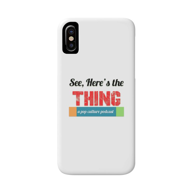 See, Here's the Thing Logo Accessories Phone Case by See, Here's the Thing Merch Shop