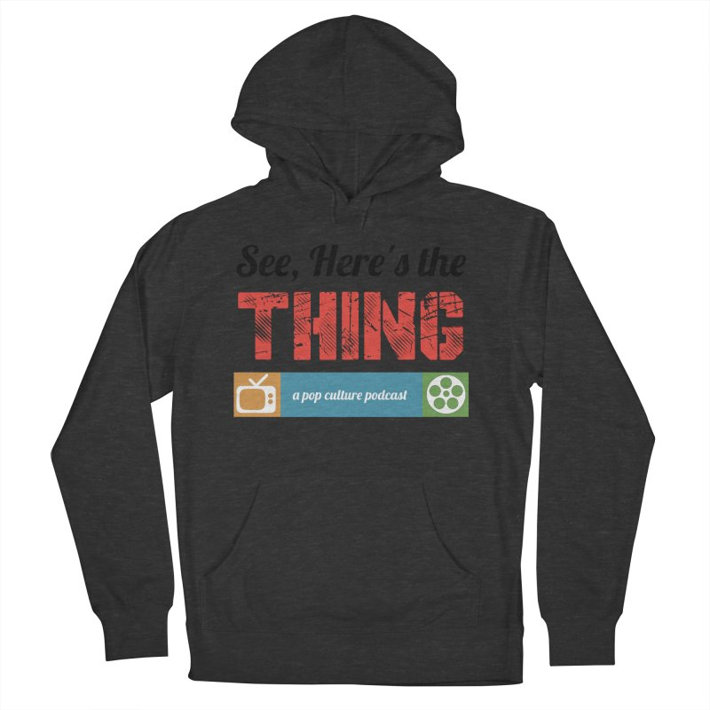 See, Here's the Thing Logo Women's Pullover Hoody by See, Here's the Thing Merch Shop