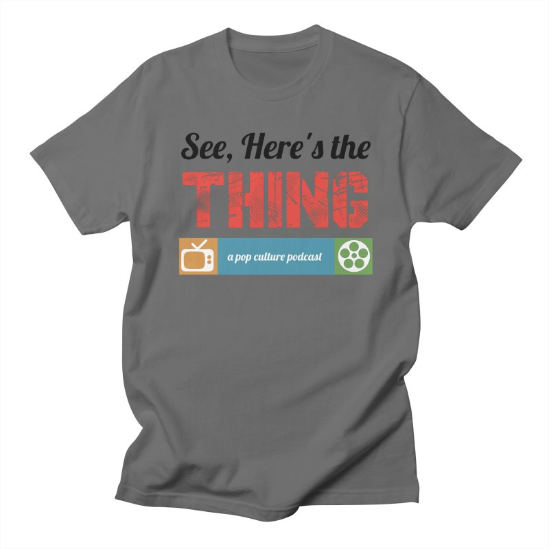 See, Here's the Thing Logo Men's T-Shirt by See, Here's the Thing Merch Shop
