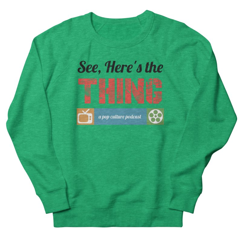 See, Here's the Thing Logo Men's Sweatshirt by See, Here's the Thing Merch Shop