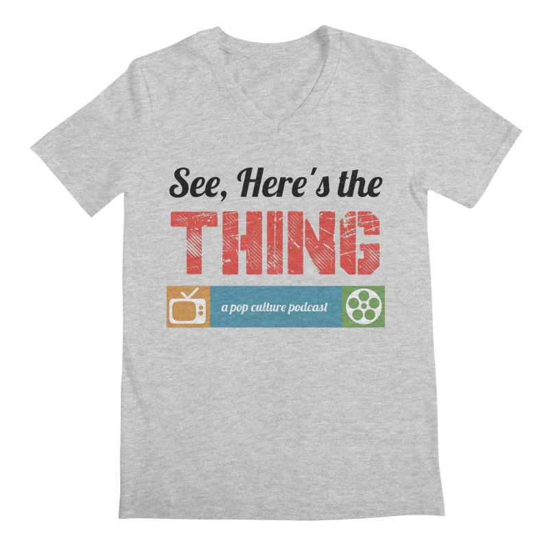 See, Here's the Thing Logo Men's V-Neck by See, Here's the Thing Merch Shop