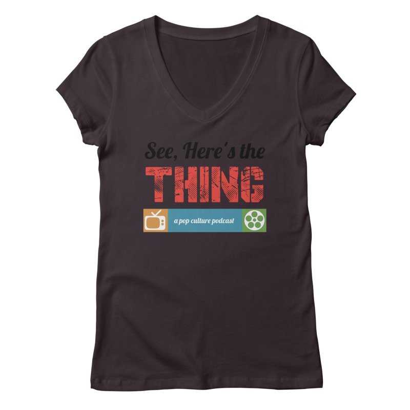 See, Here's the Thing Logo Women's V-Neck by See, Here's the Thing Merch Shop