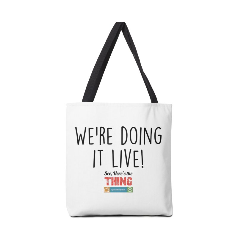 We're doing it live! Accessories Bag by See, Here's the Thing Merch Shop