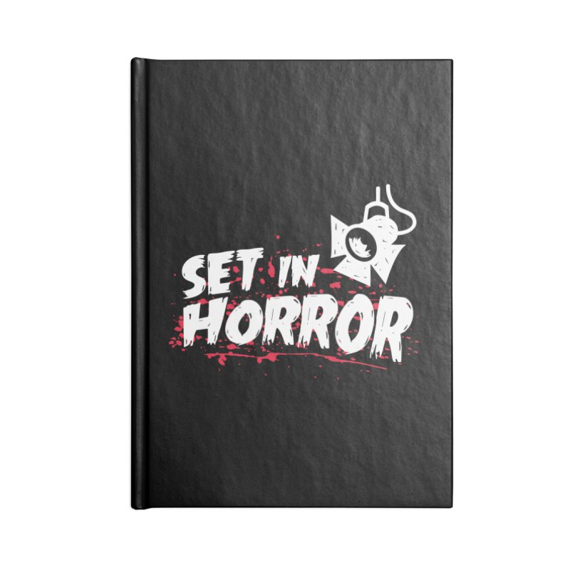 Set in Horror - Official Podcast T-Shirt Accessories Blank Journal Notebook by See Monsters's Artist Shop