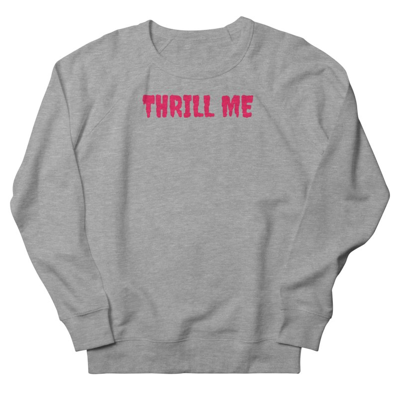 Thrill Me! Men's French Terry Sweatshirt by See Monsters's Artist Shop