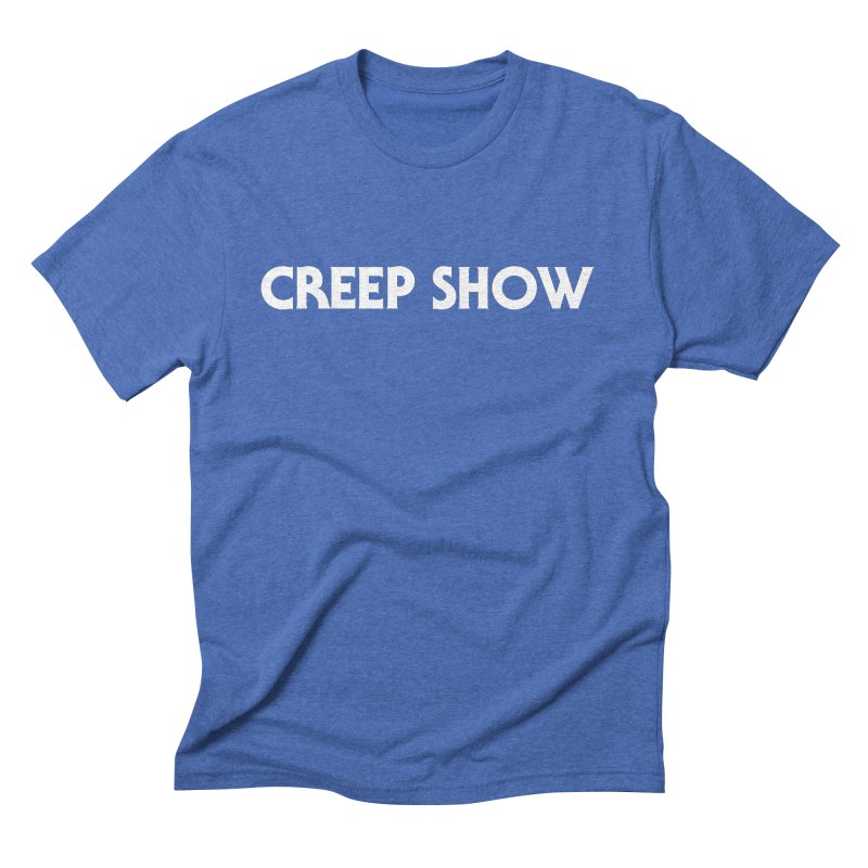 Creep Show Men's Triblend T-Shirt by See Monsters's Artist Shop