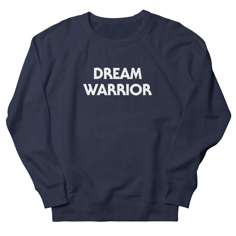 Dream Warrior Men's French Terry Sweatshirt by See Monsters's Artist Shop