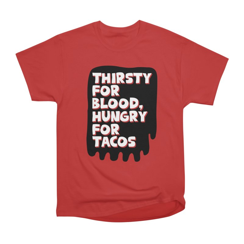 THIRSTY FOR BLOOD, HUNGRY FOR TACOS Ladies' T-Shirt by SEIBEI: 2005 - 2021