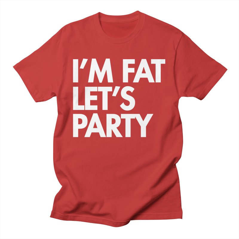 I'M FAT LET'S PARTY - CLASSIC Unisex T-Shirt by SEIBEI: 2005 - 2021