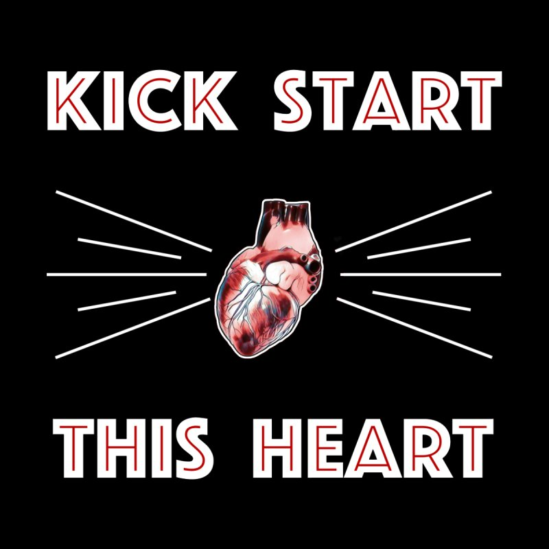 Kick Start This Heart   by Seismicmark