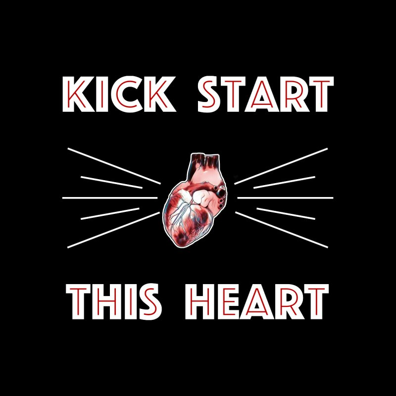 Kick Start This Heart None  by Seismicmark
