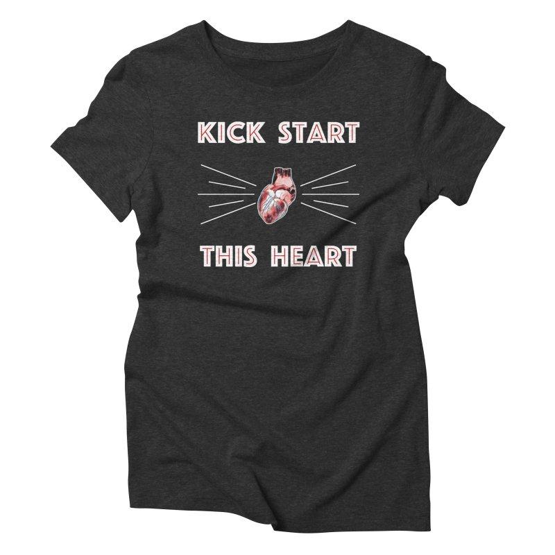 Kick Start This Heart Women's Triblend T-Shirt by Seismicmark