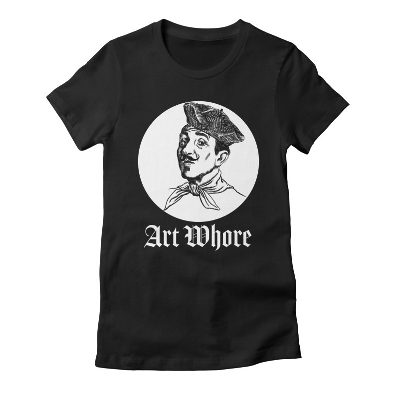 Art Whore III Women's Fitted T-Shirt by Seismicmark