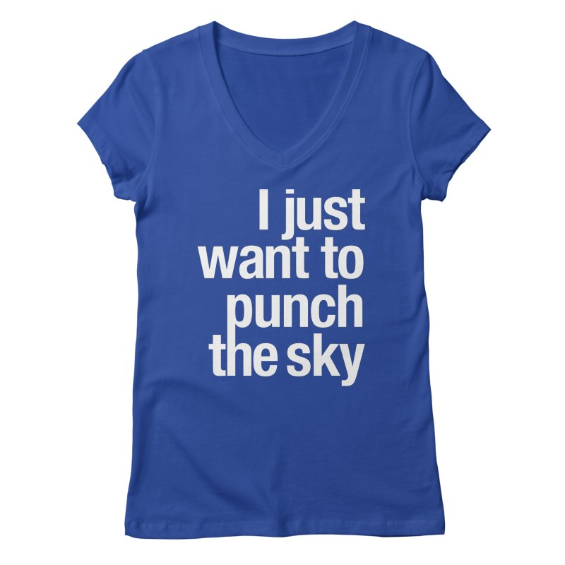 I just want to punch the sky Women's Regular V-Neck by Seismicmark