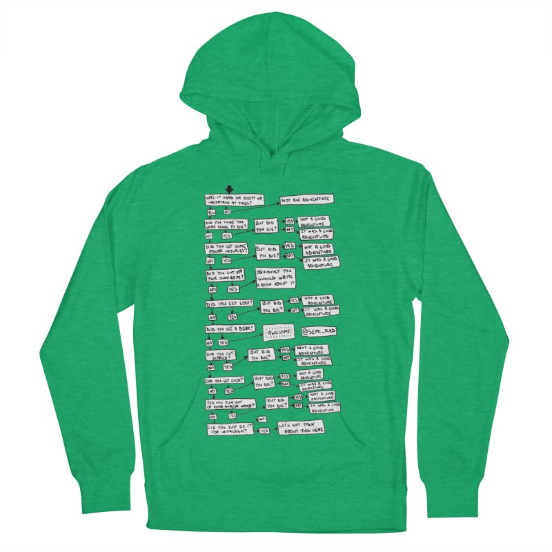 Did You Have A Good Adventure? Men's French Terry Pullover Hoody by Semi-Rad's Artist Shop