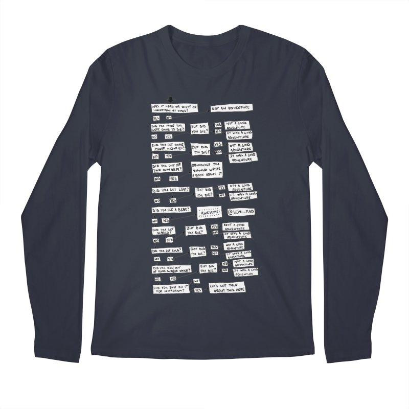 Did You Have A Good Adventure? Men's Longsleeve T-Shirt by Semi-Rad's Artist Shop