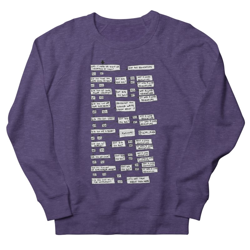 Did You Have A Good Adventure? Women's Sweatshirt by Semi-Rad's Artist Shop
