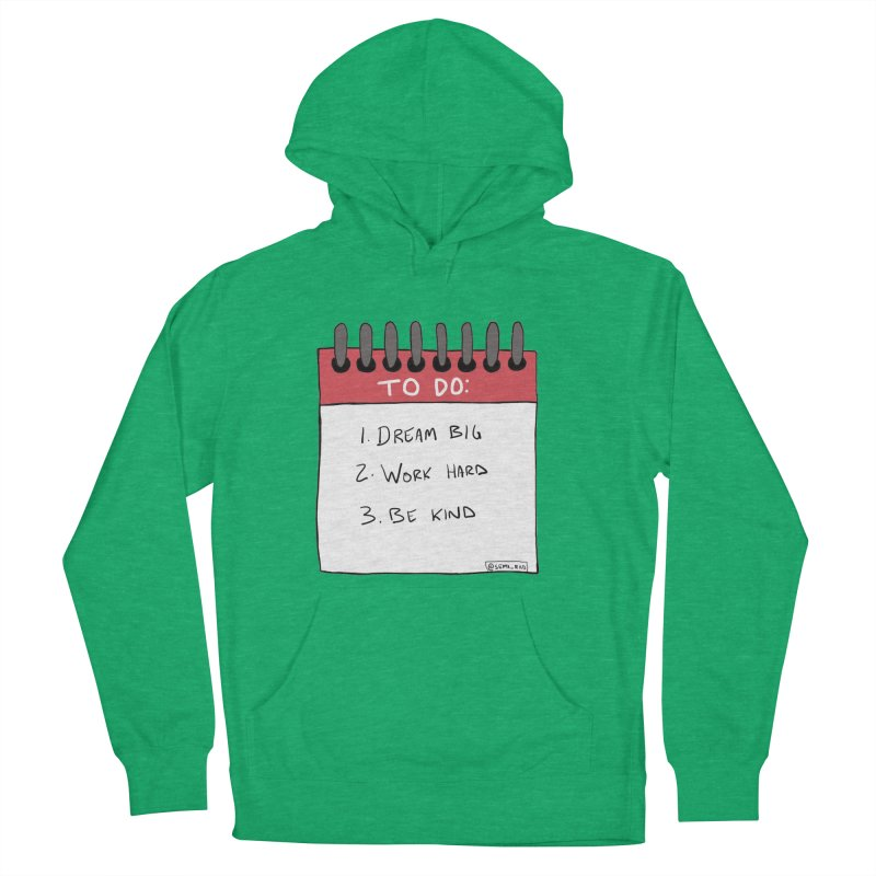 Dream Big Work Hard Be Kind Men's French Terry Pullover Hoody by Semi-Rad's Artist Shop