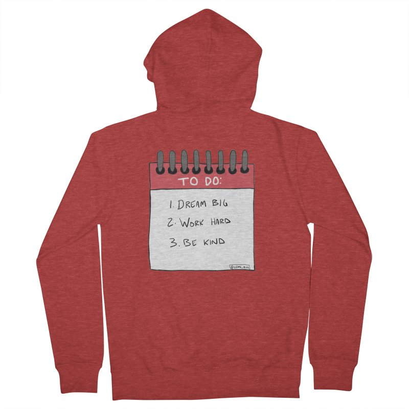 Dream Big Work Hard Be Kind Men's French Terry Zip-Up Hoody by Semi-Rad's Artist Shop
