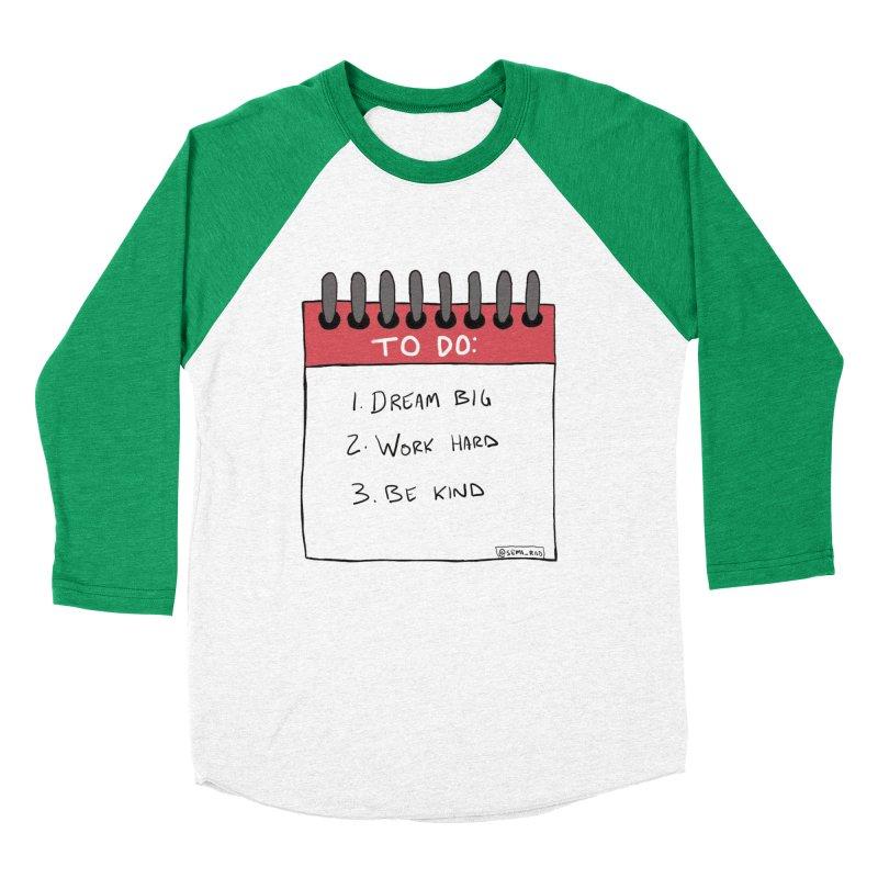 Dream Big Work Hard Be Kind Women's Baseball Triblend Longsleeve T-Shirt by Semi-Rad's Artist Shop