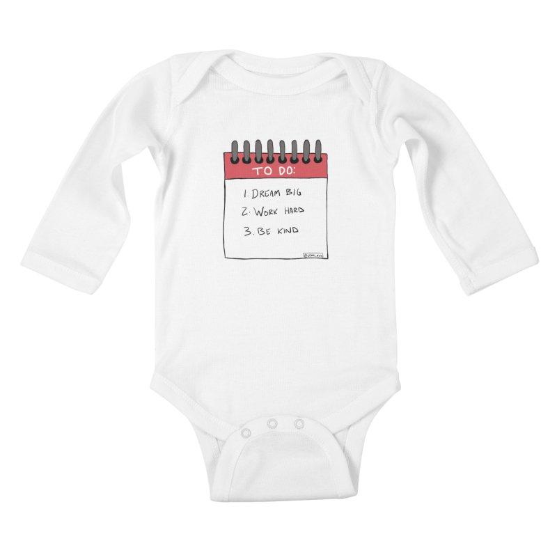 Dream Big Work Hard Be Kind Kids Baby Longsleeve Bodysuit by Semi-Rad's Artist Shop